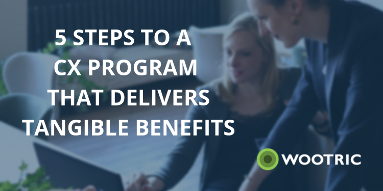 5 Steps to a Customer Feedback Program that Delivers Tangible Benefits