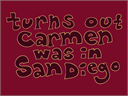 Turns_out_Carmen_was_in_San_Diego9r5Thumbnail.png