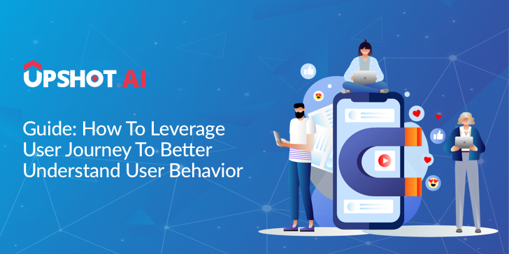 leverage-user-journey-to-better-understand-user-behavior