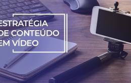 estratégia de conteúdo de vídeo