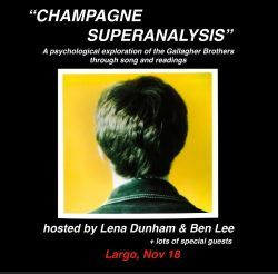 """""""CHAMPAGNE SUPERANALYSIS"""" Hosted by Lena Dunham & Ben Lee"""