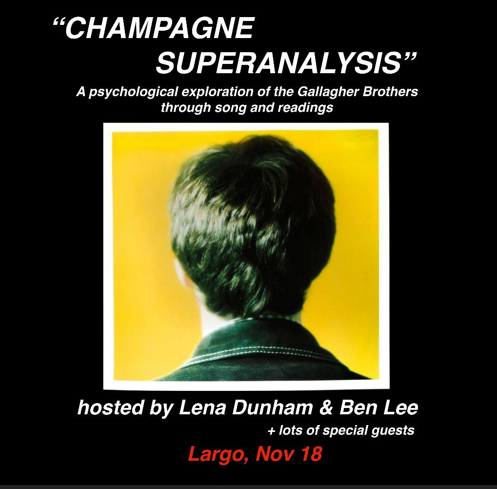 """CHAMPAGNE SUPERANALYSIS"" Hosted by Lena Dunham & Ben Lee"
