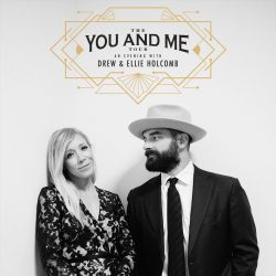 'The You & Me Tour: An Evening With Drew and Ellie Holcomb'