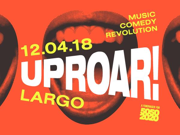 UPROAR! A Benefit for 5050by2020 - Jill Soloway & more!