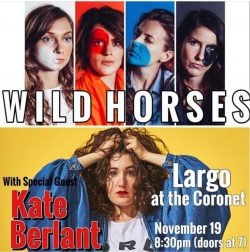 Wild Horses w/ special guest Kate Berlant