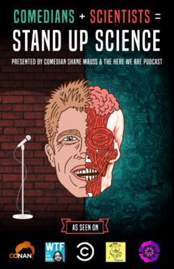 Shane Mauss presents Stand Up Science!