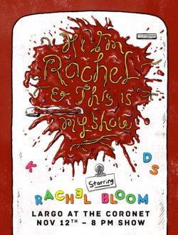 """Hi I'm Rachel and This is My Show"" - Starring Rachel Bloom"