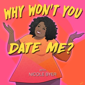 Why Won't You Date Me? with Nicole Byer (100th Episode Live)