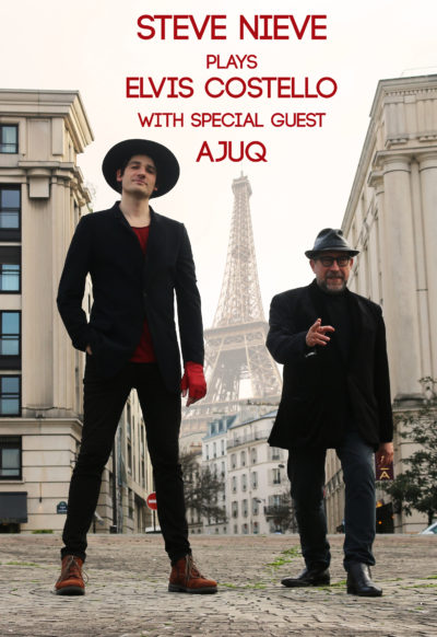 STEVE NIEVE PLAYS ELVIS COSTELLO WITH SPECIAL GUEST AJUQ