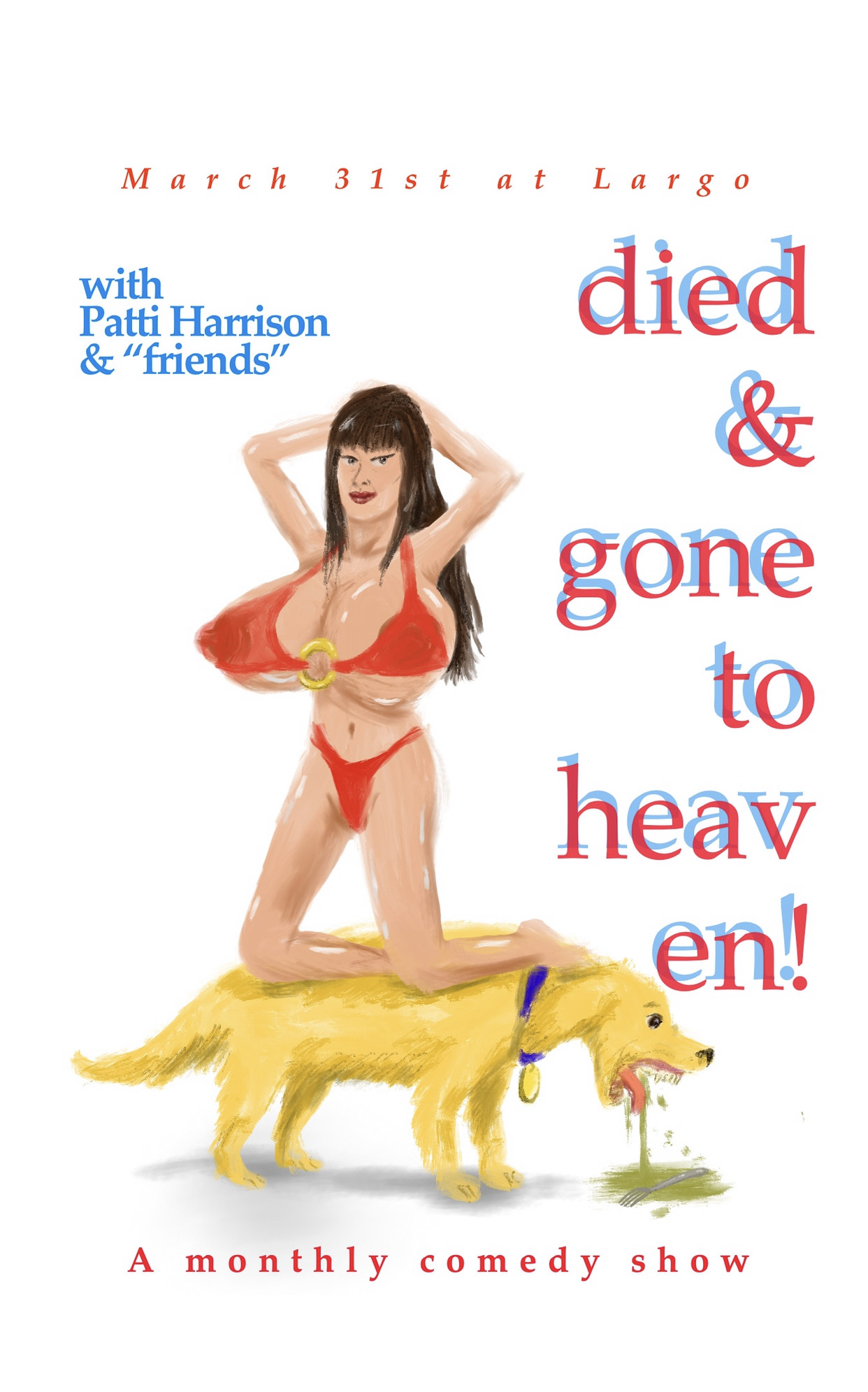 Patti Harrison presents DIED & GONE TO HEAVEN! POSTPONED TBA