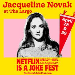 Netflix Is A Joke Fest Presents: Jacqueline Novak - Early