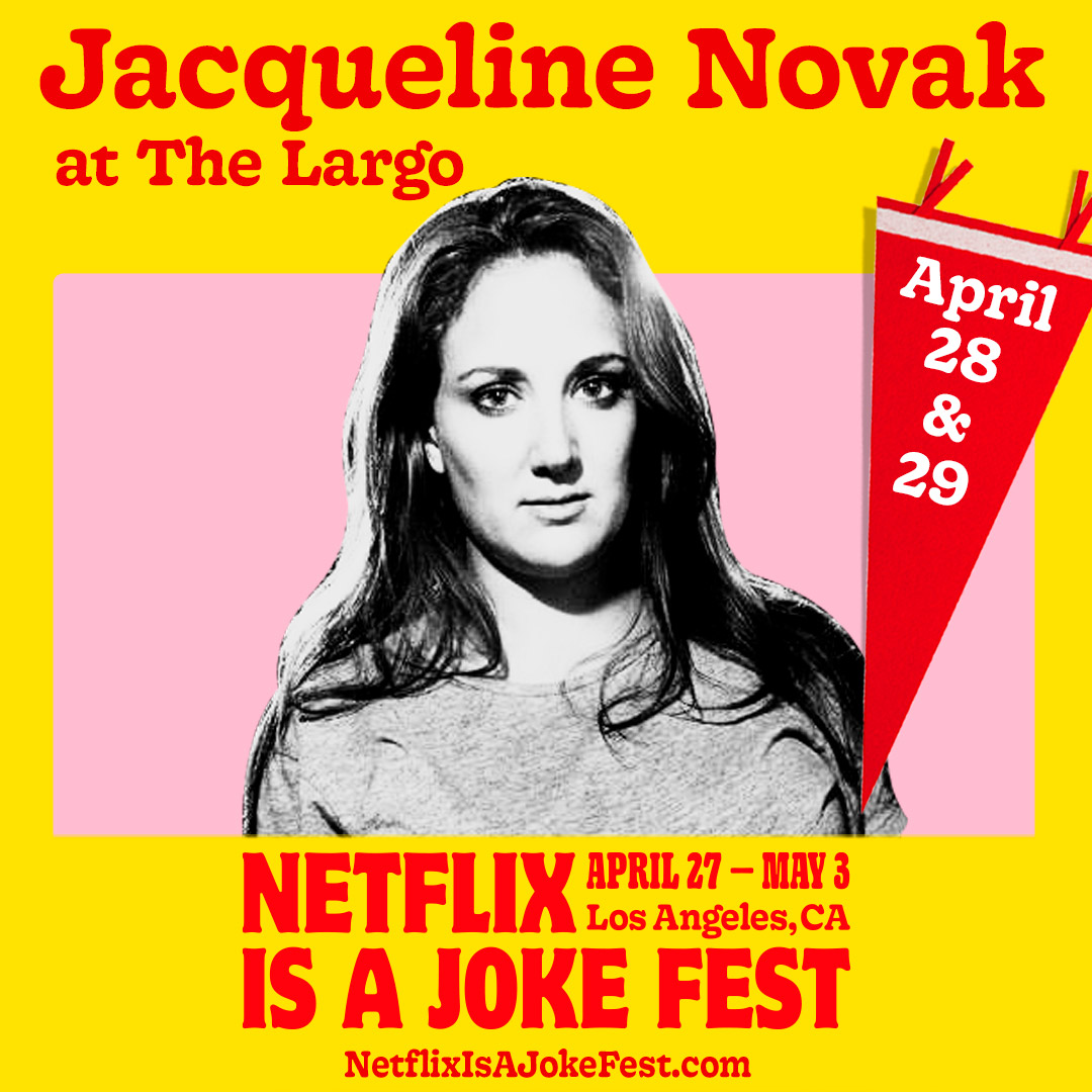 Netflix Is A Joke Fest Presents: Jacqueline Novak - Late