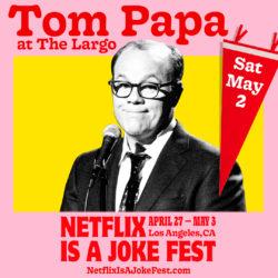 Netflix Is A Joke Fest Presents: Fortune Feimster & Tom Papa