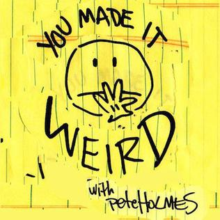 You Made It Weird Live with Pete Holmes and Special Guests