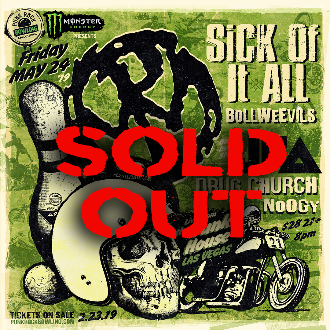PENNYWISE, SICK OF IT ALL, JFA, DRUG CHURCH PUNK ROCK BOWLING 2019 CLUB SHOW LAS VEGAS sold out