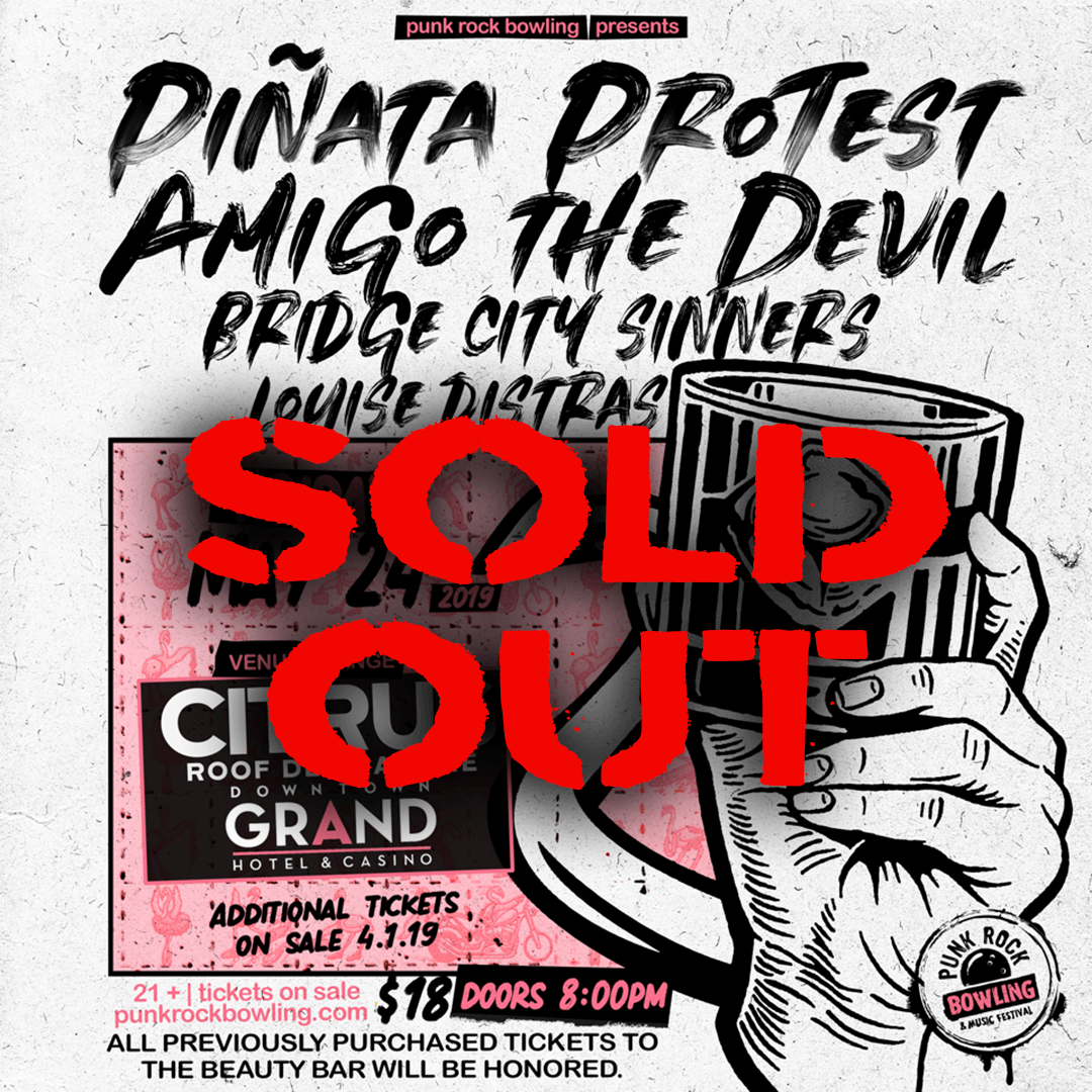 PINATA-PROTEST__SOLD-OUT Punk Rock Bowling 2019 Club Show
