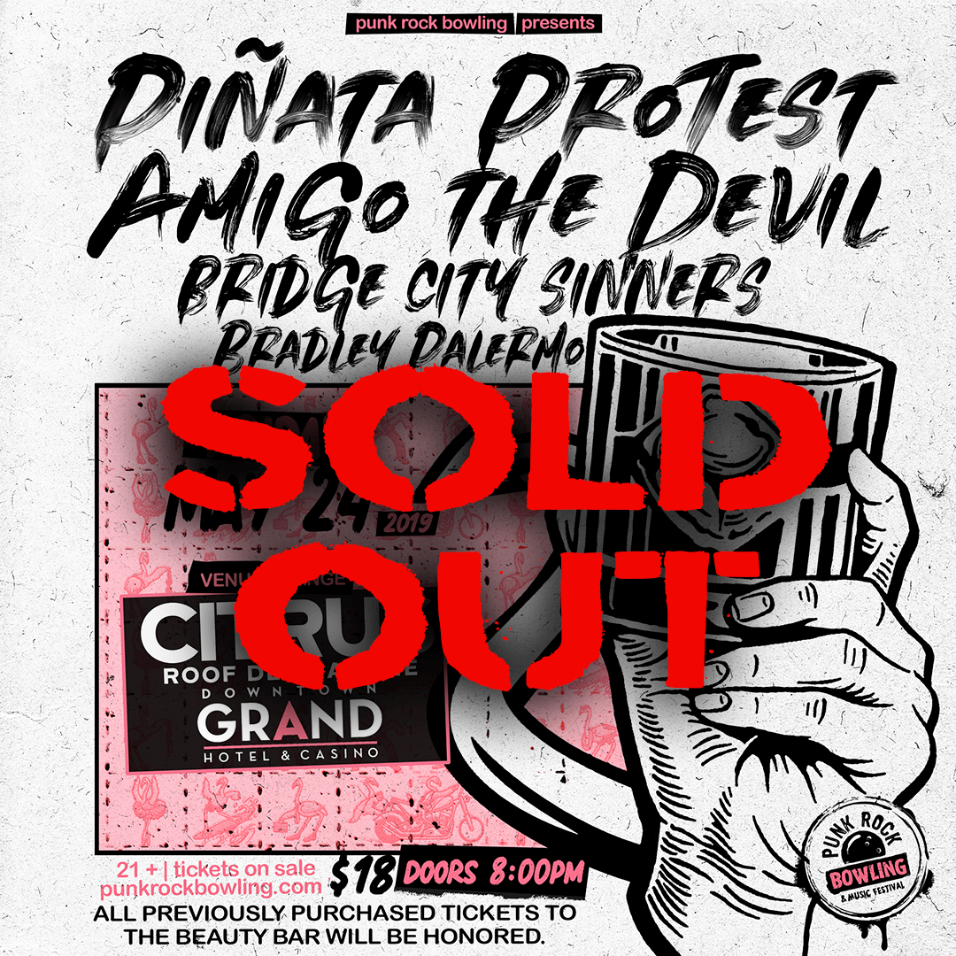 Pinata Protest-Club-Show-Punk-Rock-Bowling-2019-Revised