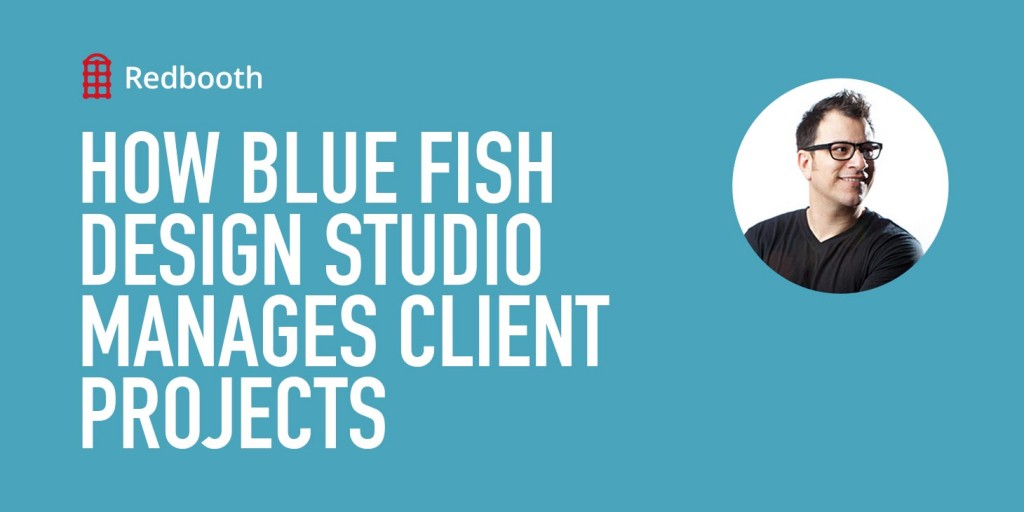 How blue fish studio manages client projects