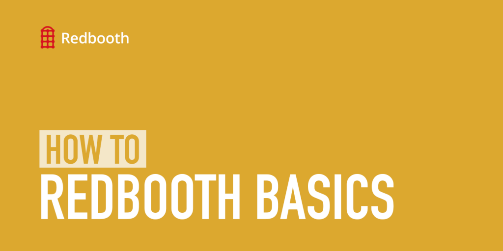 How to redbooth basics