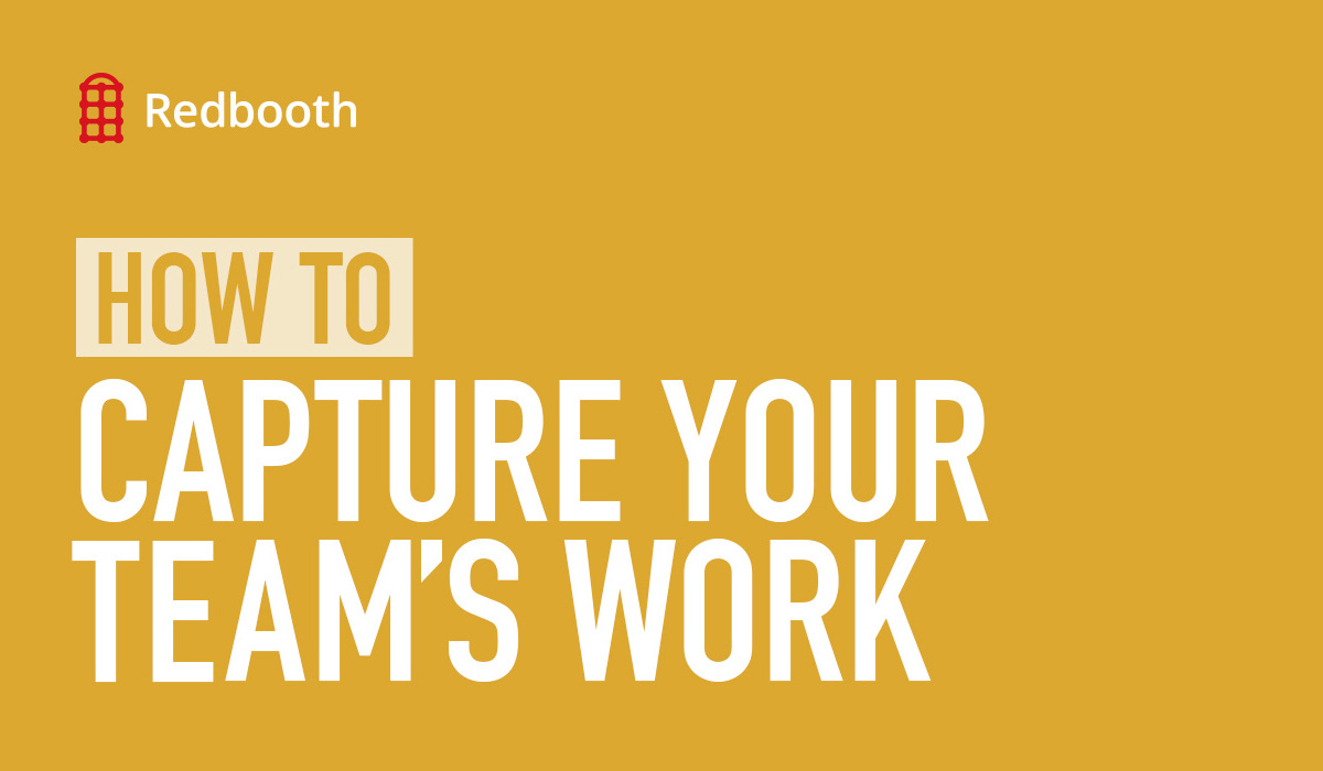 Capture Your Teams Work