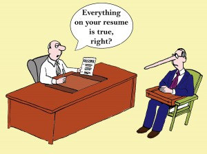 Cartoon of interviewer asking man, Everything on your resume is true right?, apparently not since his nose has grown long.