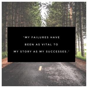 because I failed
