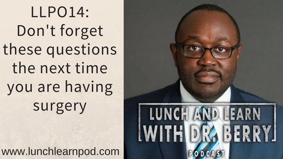 LLP014: Don't forget these preop questions when you're having surgery