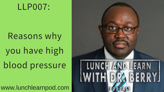 LLP007: Reasons why you have high blood pressure