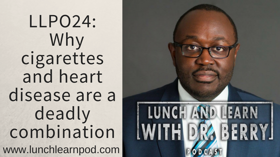 LLP024: Why cigarettes and heart disease are a deadly combination
