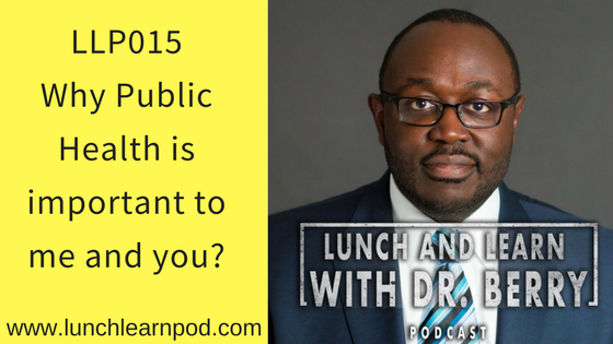 LLP015: Why Public Health matters to me and you