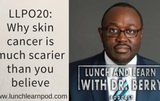 skin cancer, drpierresblog, lunchlearnpod