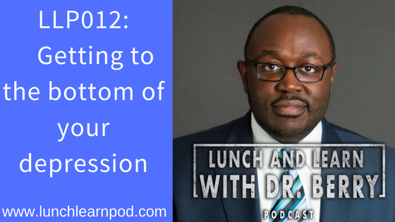 depression, drpierresblog, dr berry pierre, lunch and learn with dr berry