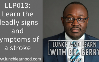 stroke, drpierresblog, lunch and learn with dr berry