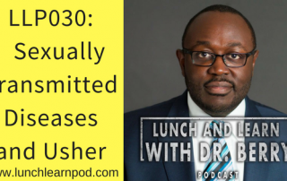 Sexually Transmitted Diseases and Usher, DrPierresBlog, Lunch and Learn