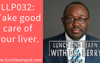 drpierresblog, lunch and learn with dr berry, liver