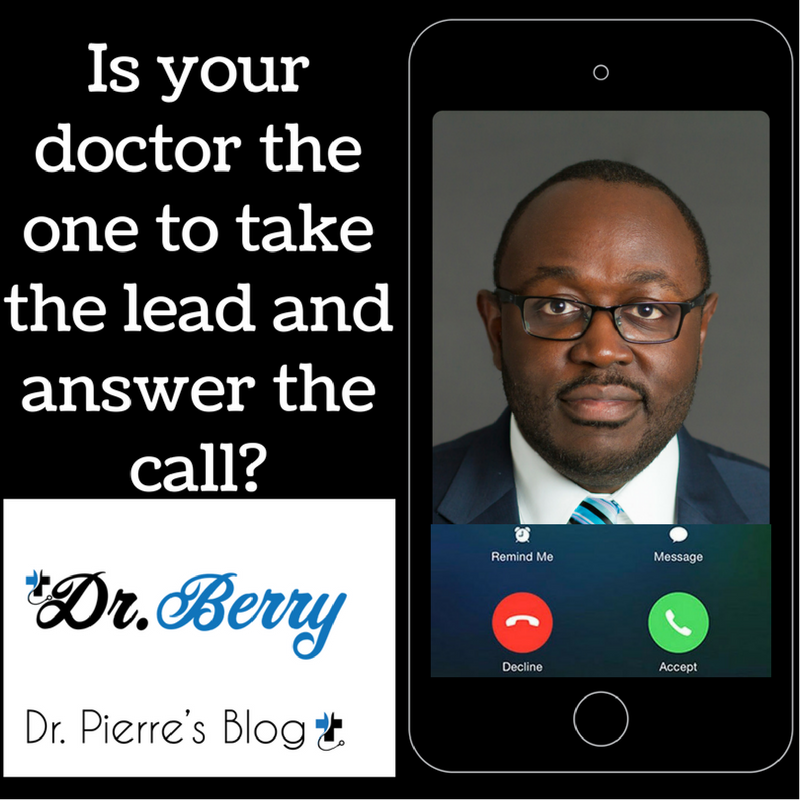 the leader, leader,lead, Doctor Lead, dr berry pierre, drpierresblog, can your doctor lead