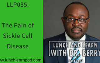 sickle Cell, sickle cell disease, drpierresblog, lunchlearnpod