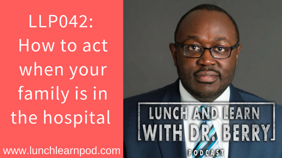 LLP042: How to act when your family is in the hospital