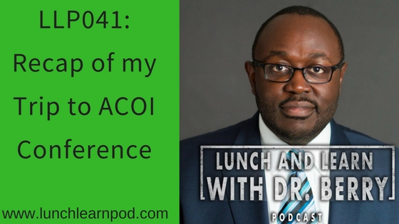 LLP041: Recap of my trip to the ACOI Conference