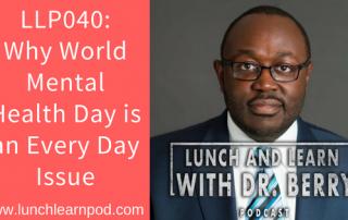 world mental health day, mental health, drpierresblog, lunch and learn