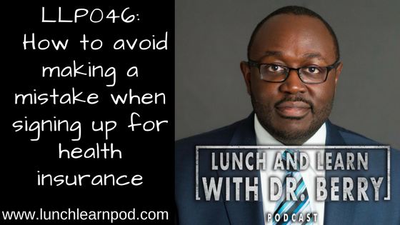 LLP046:  How to avoid making a mistake when signing up for health insurance