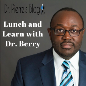 lunch and learn videos,drpierresblog, lunchlearnpod