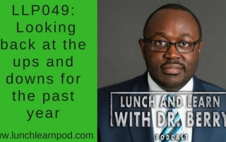 looking back at 2017, drpierresblog,lunch and learn with dr berry
