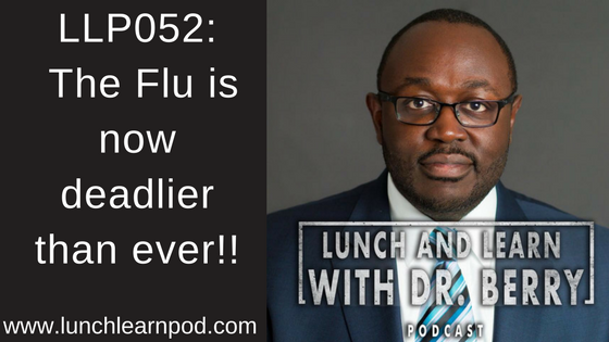 LLP052:The Flu is now deadlier than ever