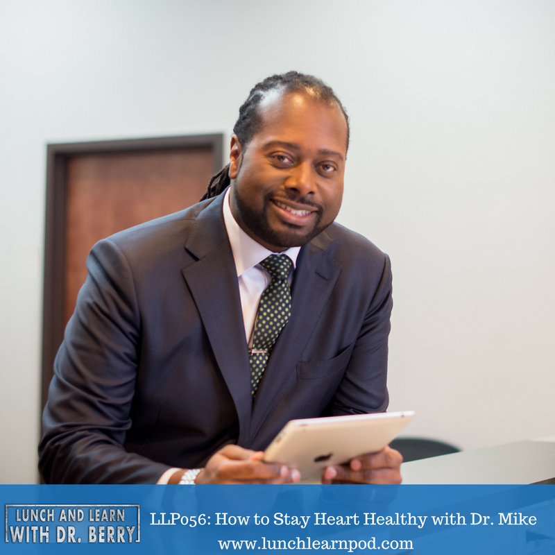 LLP056: How to stay heart healthy with Dr. Mike