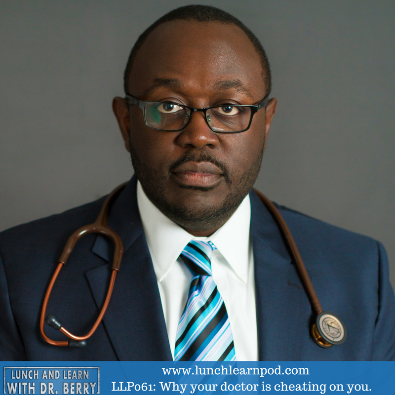 LLP061: Why your doctor is cheating on you?