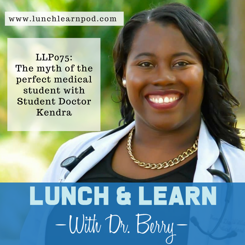 LLP075: The myth of the perfect medical student with Student Dr Kendra