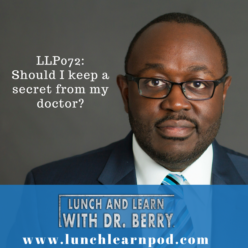 LLP072: Should I keep a secret from my doctor?