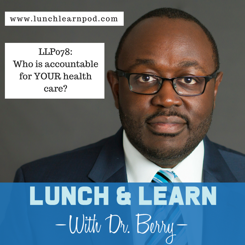 LLP078: Who is accountable for YOUR health care?
