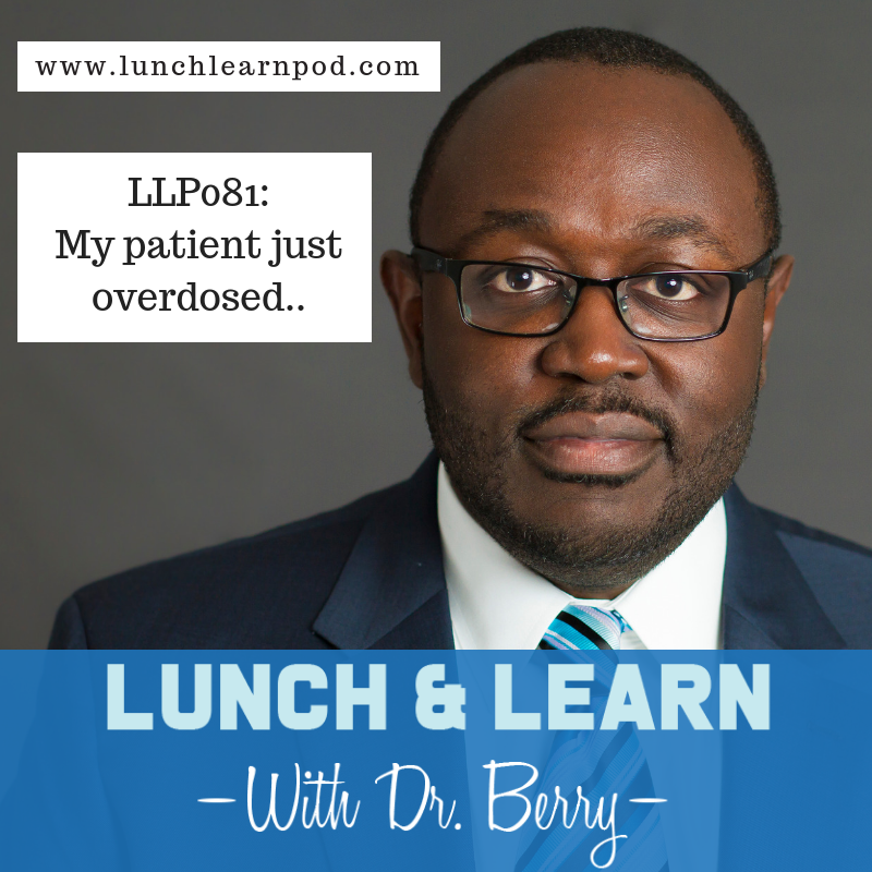 LLP081: What happens when your patient overdoses..